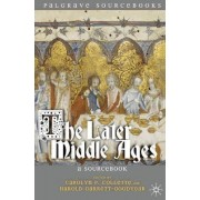Later Middle Ages by Carolyn Collette