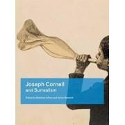 Joseph Cornell and Surrealism by Muriel and Philip Berman Curator of Modern Art Matthew Affron
