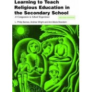 Learning to Teach Religious Education in the Secondary School by L. Philip Barnes