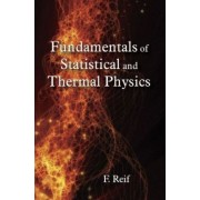 Fundamentals of Statistical and Thermal Physics by Reif F (Frederick)