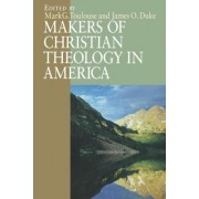 Makers of Christian Theology in America by Mark G. Toulouse