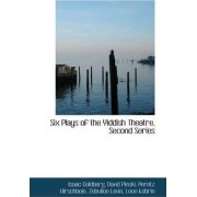 Six Plays of the Yiddish Theatre, Second Series by David Pinski Peretz Hirschb Goldberg