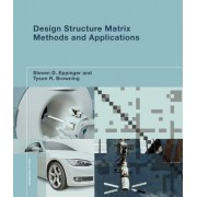 Design Structure Matrix Methods and Applications by Steven D. Eppinger