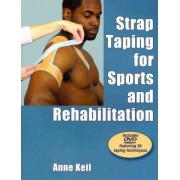 Strap Taping for Sports and Rehabilitation by Anne Keil