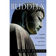 Rediscovering the Buddha by Hans H. Penner