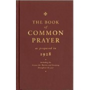The Book of Common Prayer as Proposed in 1928 by Compilers