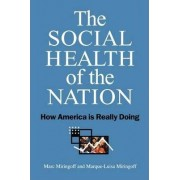 The Social Health of the Nation by Marc L. Miringoff
