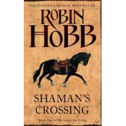 Shaman's Crossing by Robin Hobb