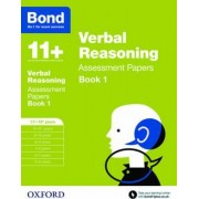 Bond 11+: Verbal Reasoning: Assessment Papers: Book 1 by J. M. Bond