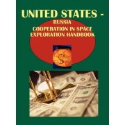 Us-Russia Cooperation in Space Exploration Handbook by Usa Ibp Usa
