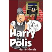 Harry The Polis: Aye That Will Be Right!