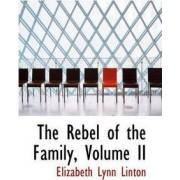 The Rebel of the Family, Volume II by Elizabeth Lynn Linton