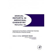Annual Reports in Medicinal Chemistry: Volume 41 by Anthony Wood