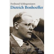 Dietrich Bonhoeffer 1906 - 1945 by Ferdinand Schlingensiepen