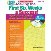 Quick Tips! Making the First Six Weeks a Success! Grades K-5 by Kelly Bergman