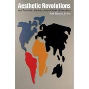 Aesthetic Revolutions and Twentieth-Century Avant-Garde Movements by Ales Erjavec