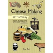 Self-Sufficiency: Cheese Making by Rita Ash