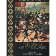 The Wars of the Roses by Antonia Fraser