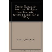 Design Manual for Roads and Bridges. Vol. 6: Road Geometry. Section 1: Links. Part 2: Cross-sections and Headrooms by Stationery Office
