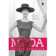 Moda. Istoria completa - Marnie Fogg