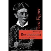 Memoirs of a Revolutionist by Vera Figner