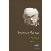 Captivi - Norman Manea