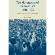 The Movements of the New Left, 1950-1975 by University Van Gosse