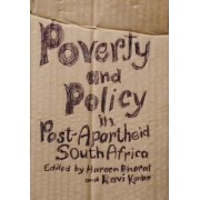 Poverty and Policy in Post-apartheid South Africa by Haroon Bhorat