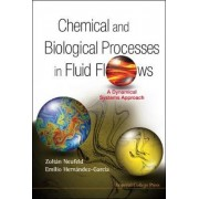 Chemical And Biological Processes In Fluid Flows: A Dynamical Systems Approach by Zoltan Neufeld