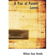 A Pair of Patient Lovers by William Dean Howells