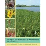Ecology of Freshwater and Estuarine Wetlands by Darold P. Batzer