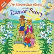 The Berenstain Bears and the Easter Story by Jan Berenstain