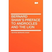 Bernard Shaw's Preface to Androcles and the Lion by George Bernard Shaw