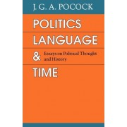 Politics, Language and Time by J. G. A. Pocock