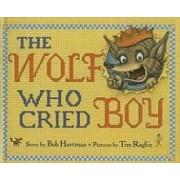 The Wolf Who Cried Boy by Bob Hartman