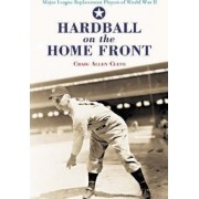 Hardball on the Home Front by Craig Allen Cleve