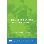Health and Disease in Human History by Robert I. Rotberg