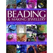 The Complete Illustrated Guide to Beading and Making Jewellery by Anne Kay