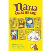 Nana Cracks the Case! by Kathleen Lane