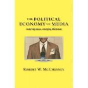The Political Economy of Media by Robert W. McChesney
