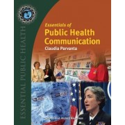 Essentials of Public Health Communication by Claudia Parvanta