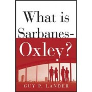 What is Sarbanes-Oxley? by Guy P. Lander