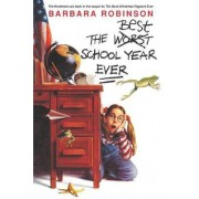 The Worst Best School Year Ever by Barbara Robinson