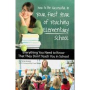How to be Successful in Your First Year of Teaching Elementary School by Tena Green