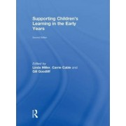 Supporting Children's Learning in the Early Years by Linda Miller