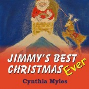 Jimmy's Best Christmas Ever by Cynthia Myles