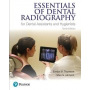 Essentials of Dental Radiography for Dental Assistants and Hygienists by Evelyn M. Thomson