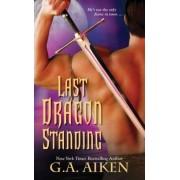 Last Dragon Standing by G. A. Aiken