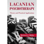 Lacanian Psychotherapy by Michael J. Miller