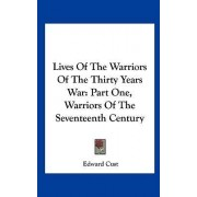 Lives of the Warriors of the Thirty Years War by Edward Cust